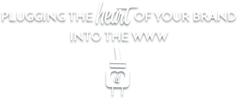 plugging-the-heart-of-your-brand-into-the-www