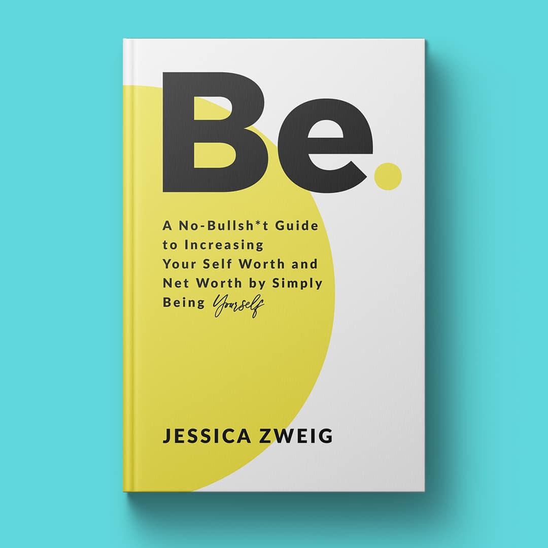 Book Cover Design by Tara DeAngelis | Be. by Jessica Zweig